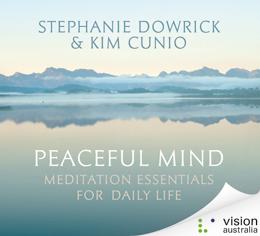 Peaceful Mind – a sublime meditation CD | Stephanie Dowrick